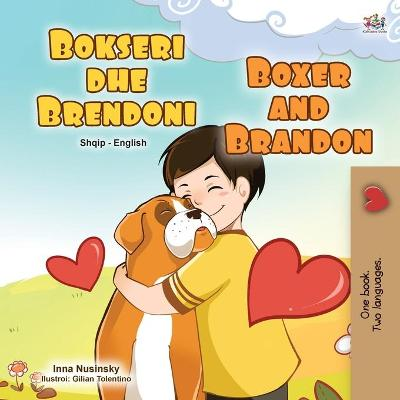 Cover of Boxer and Brandon (Albanian English Bilingual Book for Kids)