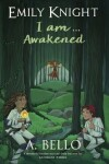 Book cover for Emily Knight I am... Awakened