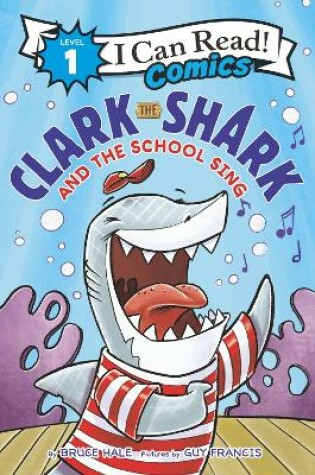 Cover of Clark the Shark and the School Sing