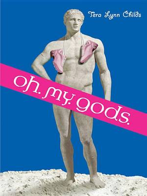 Cover of Oh. My. Gods.