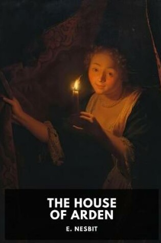 Cover of The House of Arden illustratd