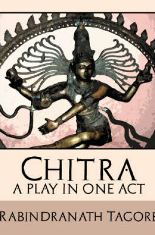 Cover of Chitra - A Play in One Act
