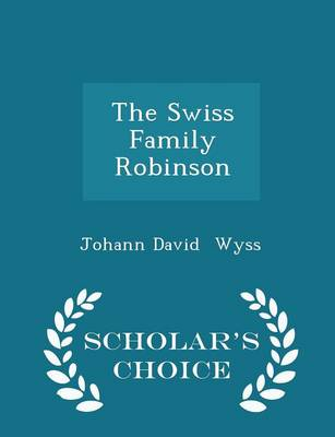 Book cover for The Swiss Family Robinson - Scholar's Choice Edition
