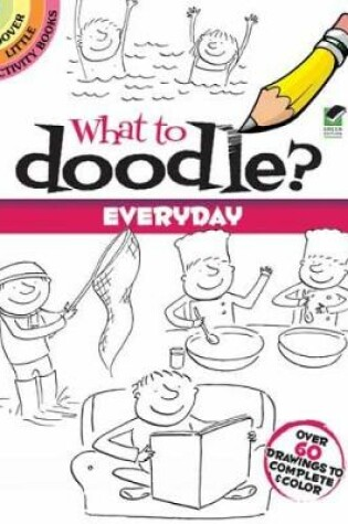 Cover of What to Doodle? Everyday