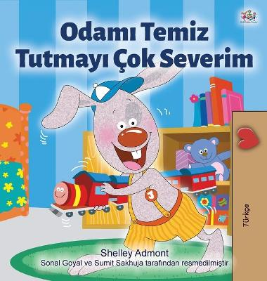 Cover of I Love to Keep My Room Clean (Turkish Book for Kids)