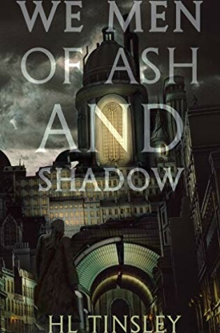 Cover of We Men of Ash and Shadow