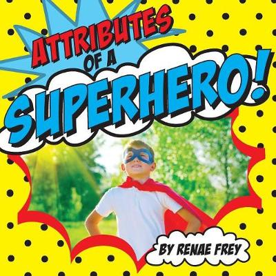 Cover of Attributes of a Superhero