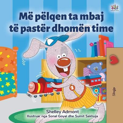 Cover of I Love to Keep My Room Clean (Albanian Book for Kids)