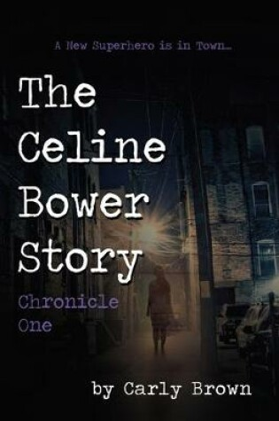 Cover of The Celine Bower Story