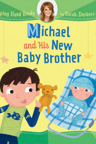 Cover of Michael and His New Baby Brother