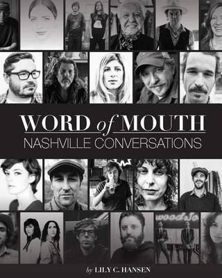 Cover of Word of Mouth: Nashville Conversations: Insight Into the Drive, Passion and Innovations of Music City's Creative Entrepreneurs