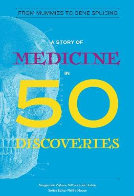 Cover of A Story of Medicine in 50 Discoveries