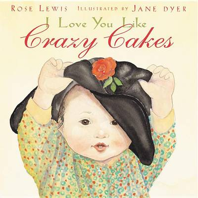 Cover of I Love You Like Crazy Cakes