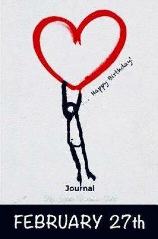 Cover of Happy Birthday Journal February 27th