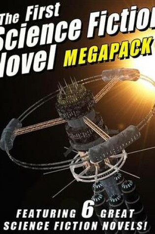 Cover of The First Science Fiction Novel Megapack(r)