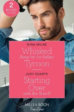 Cover of Whisked Away By The Italian Tycoon / Starting Over With The Sheriff
