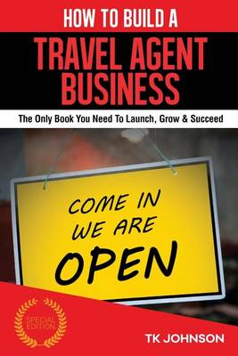 Cover of How to Build a Travel Agent Business (Special Edition)