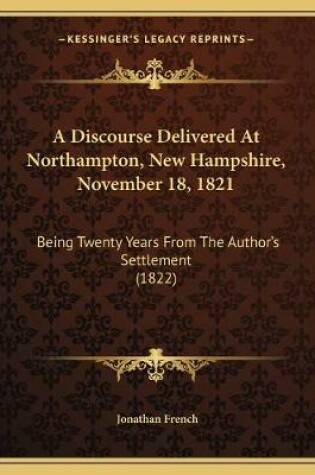 Cover of A Discourse Delivered At Northampton, New Hampshire, November 18, 1821