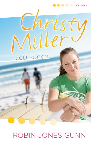Cover of Christy Miller Collection Volume 1
