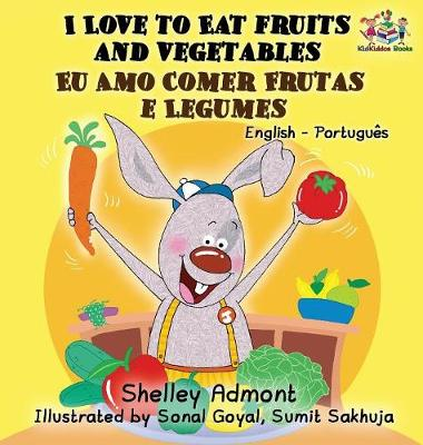 Cover of I Love to Eat Fruits and Vegetables (English Portuguese Bilingual Book - Brazilian)