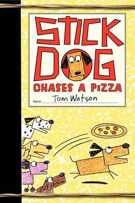 Cover of Stick Dog Chases a Pizza