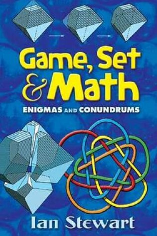 Cover of Game, Set and Math: Enigmas and Conundrums