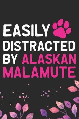 Cover of Easily Distracted by Alaskan Malamute