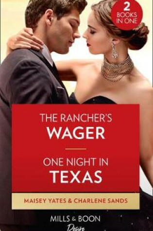 Cover of The Rancher's Wager / One Night In Texas