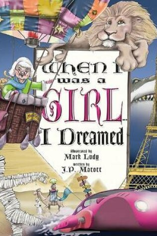 Cover of When I Was a Girl... I Dreamed
