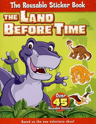 Cover of The Land Before Time: The Reusable Sticker Book