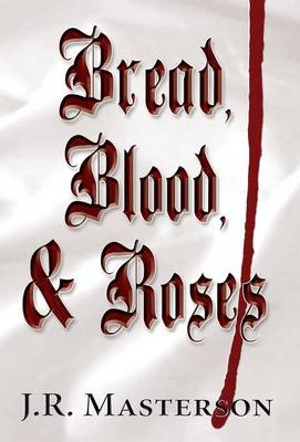 Cover of Bread, Blood, & Roses