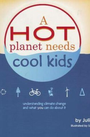 Cover of Hot Planet Needs Cool Kids