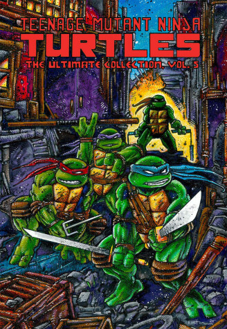 Cover of Teenage Mutant Ninja Turtles: The Ultimate Collection, Vol. 5