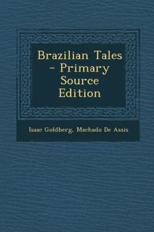 Cover of Brazilian Tales - Primary Source Edition
