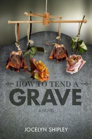Cover of How to Tend a Grave