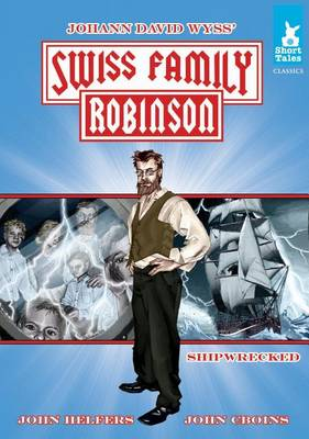Cover of Swiss Family Robinson Tale #1:: Shipwrecked