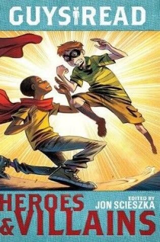Cover of Guys Read: Heroes & Villains