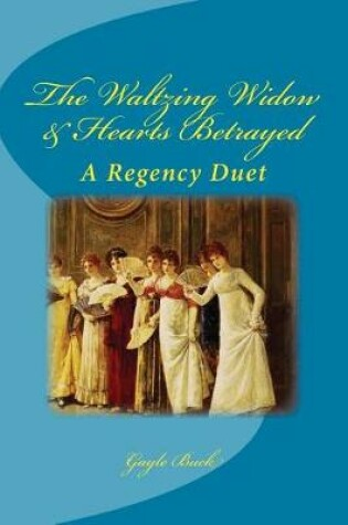 Cover of The Waltzing Widow & Hearts Betrayed