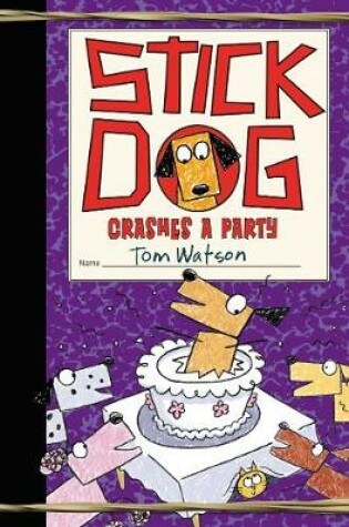Cover of Stick Dog Crashes a Party