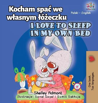 Cover of I Love to Sleep in My Own Bed (Polish English Bilingual Book for Kids)