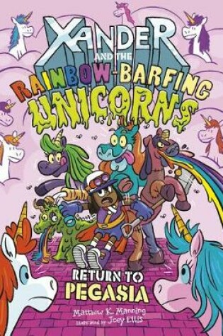 Cover of Return to Pegasia (Xander and the Rainbow-Barfing Unicorns)