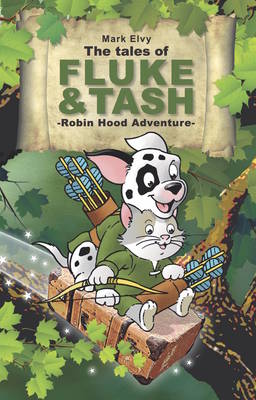Cover of The Tales of Fluke and Tash - Robin Hood Adventure