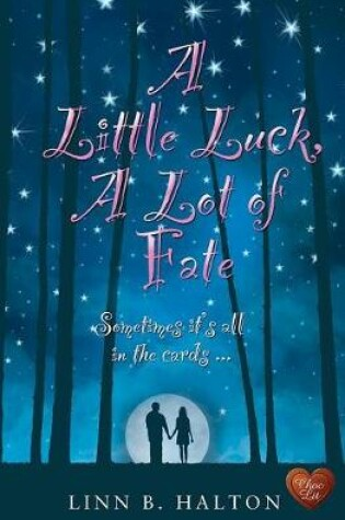Cover of A Little Luck, a Lot of Fate