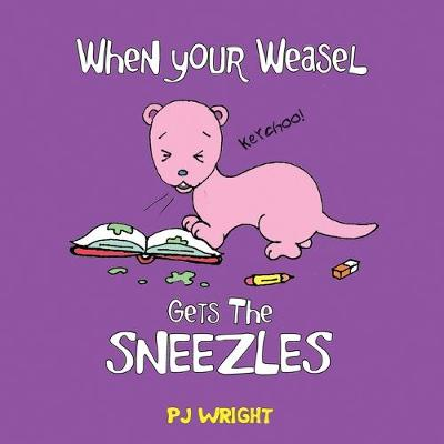 Cover of When Your Weasel Gets the Sneezles