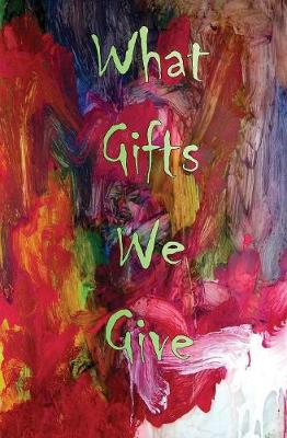 Cover of What Gifts We Give