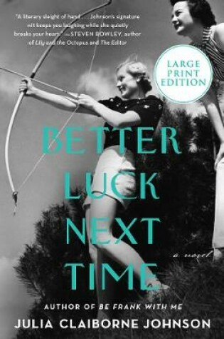 Cover of Better Luck Next Time [Large Print]