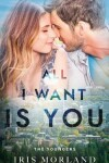 Book cover for All I Want Is You