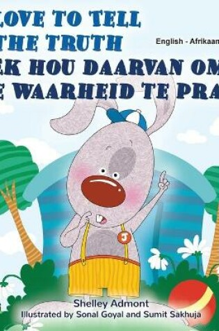 Cover of I Love to Tell the Truth (English Afrikaans Bilingual Children's Book)