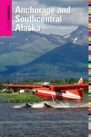 Cover of Insiders' Guide to Anchorage and Southcentral Alaska