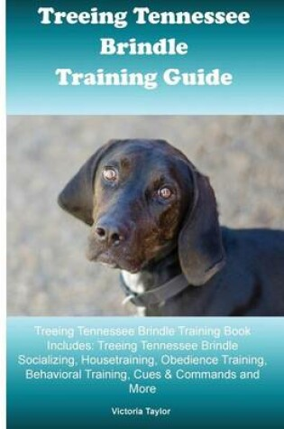 Cover of Treeing Tennessee Brindle Training Guide Treeing Tennessee Brindle Training Book Includes